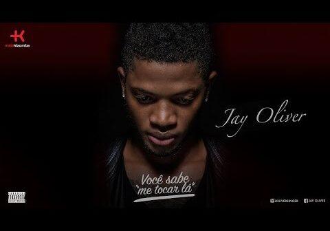Jay Oliver - Você Sabe Me Tocar Lá   Official Audio