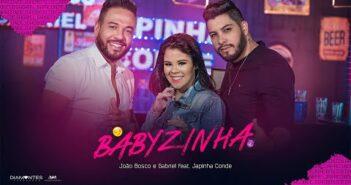 João Bosco e Gabriel - Babyzinha part. Japinha Conde (Clipe Oficial)