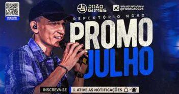João Gomes Julho 2021 - Repertório Atualizado (Músicas Novas) CD Novo Piseiro e Vaquejada 2021