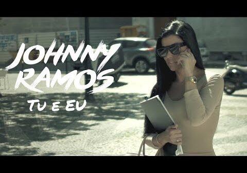 Johnny Ramos - Tu e Eu (Vídeo)
