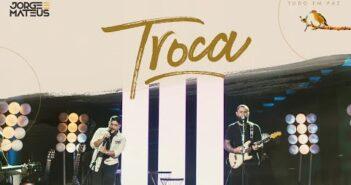 Jorge & Mateus - Troca (Clipe Oficial) [Álbum Tudo Em Paz]