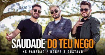 KC PAREDÃO e Roger & Gustavo - Saudade do Teu Nego (Piseiro)