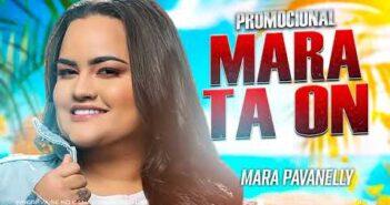MARA PAVANELLY - MARA TA ON - CD PROMOCIONAL 2021