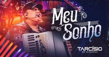 MEU SONHO - Tarcísio do Acordeon (DVD Meu Sonho)