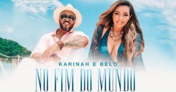 No Fim do Mundo - Karinah feat. Belo