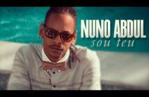 Nuno Abdul - Sou Teu (Official Video UHD 4K)