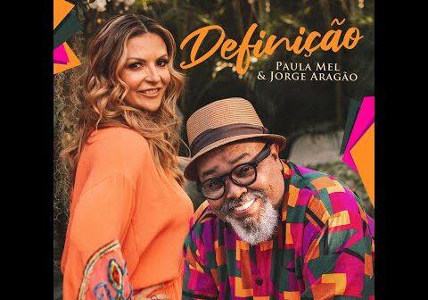 PAULA MEL (feat. JORGE ARAGÃO) - DEFINIÇÃO