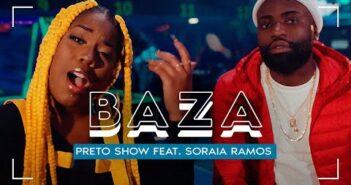 Preto Show (feat. Soraia Ramos) - Baza (Videoclipe Oficial)