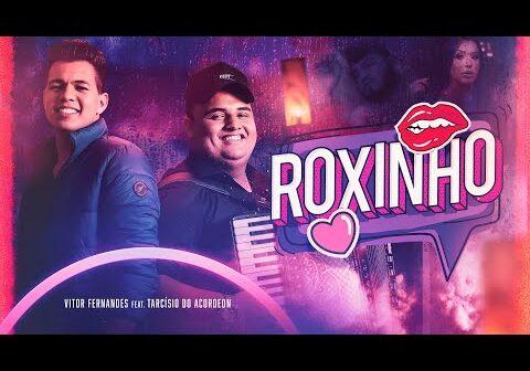 ROXINHO (ELE NÃO TEM) - Vitor Fernandes feat. Tarcísio do Acordeon (Clipe Oficial)