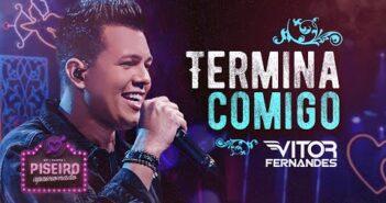 TERMINA COMIGO - Vitor Fernandes - (DVD Piseiro Apaixonado)