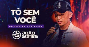 TÔ SEM VOCÊ - João Gomes (DVD Ao Vivo em Fortaleza)