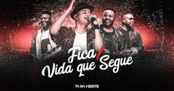 Tá Na Mente - Fica / Vida Que Segue (DVD 10 anos) [VIDEO OFICIAL]