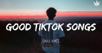 Tiktok songs playlist that is actually good ~ Chillvibes ?? Best tiktok mix playlist