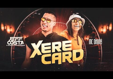 XERECARD - JEFF COSTA FEAT MC DANNY - PROD. MX NO BEAT - 2021