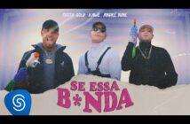 Costa Gold feat. Kawe - Se Essa B*nda (Clipe Oficial)