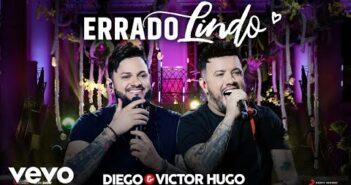 Diego & Victor Hugo - Errado Lindo (Ao Vivo)