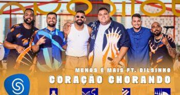 Grupo Menos é Mais part. Dilsinho - Coração Chorando - Álbum Plano Piloto (Clipe Oficial)