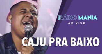 Radio Mania - Caju Pra Baixo - Que Saudade / Fogo Selvagem / Acasalamento / Pedaços / Meu Querubim