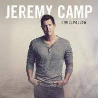 CD I Will Follow (Deluxe Edition) – Jeremy Camp