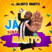 Música Já Sinto o Manto – PR. JACINTO